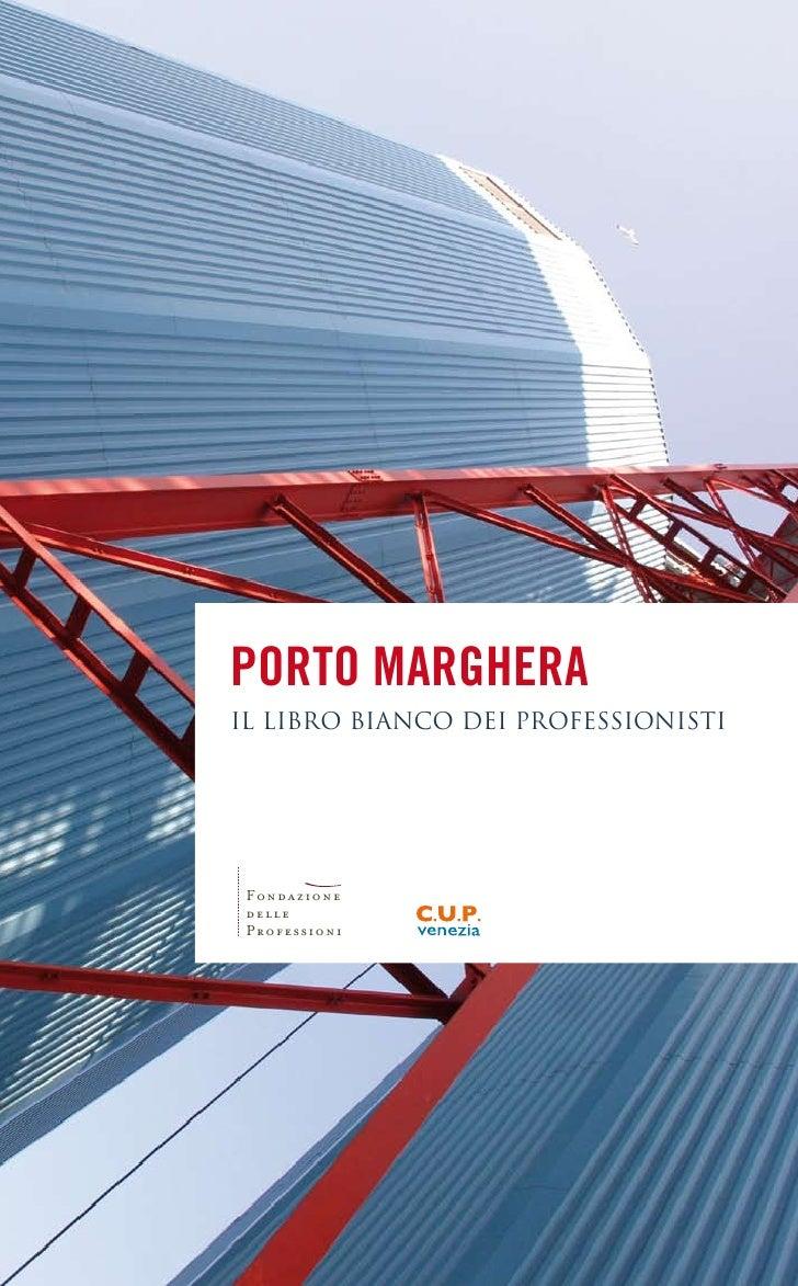 Porto Marghera IL LIBRO BIANCO DEI PROFESSIONISTI