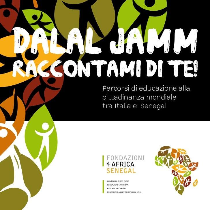 dalal jammraccontami di te!        Percorsi di educazione alla        cittadinanza mondiale        tra Italia e Senegal