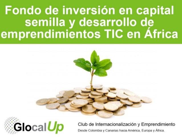 Fondo de inversión en capital semilla y desarrollo de emprendimientos TIC en África