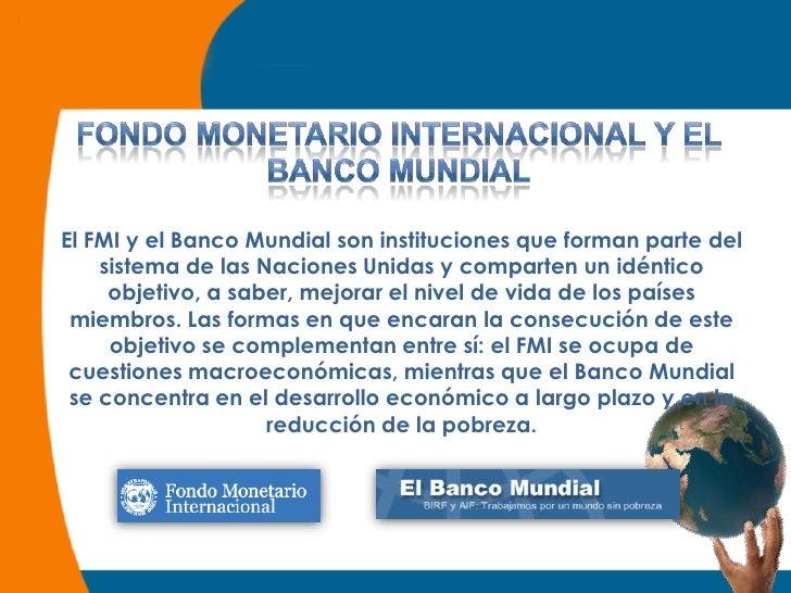 El banco mundial y el fondo monetario internacional fmi for Banco internacional