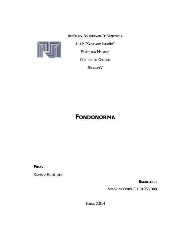 """REPÚBLICA BOLIVARIANA DE VENEZUELA I.U.P. """"SANTIAGO MARIÑO"""" EXTENSIÓN MATURÍN CONTROL DE CALIDAD SECCIÓN V FONDONORMA PROF..."""