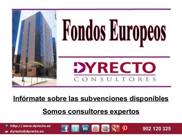 Infórmate sobre las subvenciones disponibles                 Somos consultores expertoshttp://www.dyrecto.esdyrecto@dyrect...