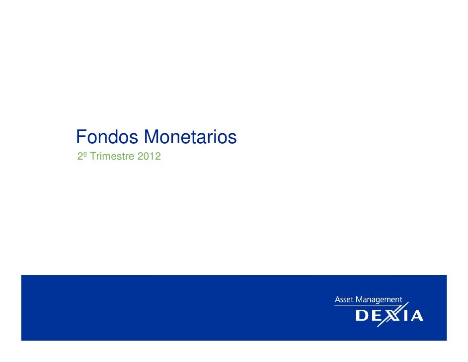 Fondos Monetarios2º Trimestre 2012