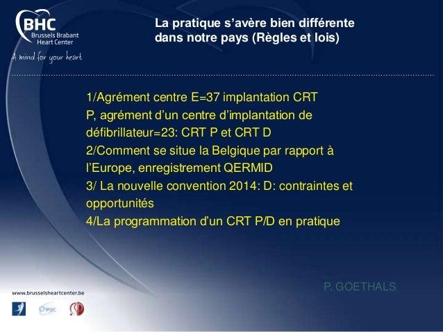 La pratique s'avère bien différente dans notre pays (Règles et lois) 1/Agrément centre E=37 implantation CRT P, agrément d...