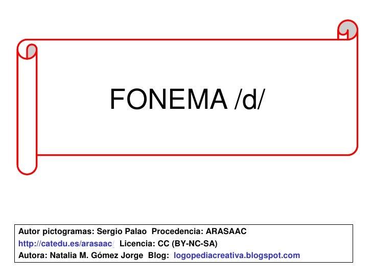 FONEMA /d/<br />Autor pictogramas: Sergio Palao Procedencia: ARASAAC<br />http://catedu.es/arasaac/Licencia: CC (BY-NC-SA...
