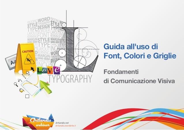 Guida alluso diFont, Colori e GriglieFondamentidi Comunicazione Visiva