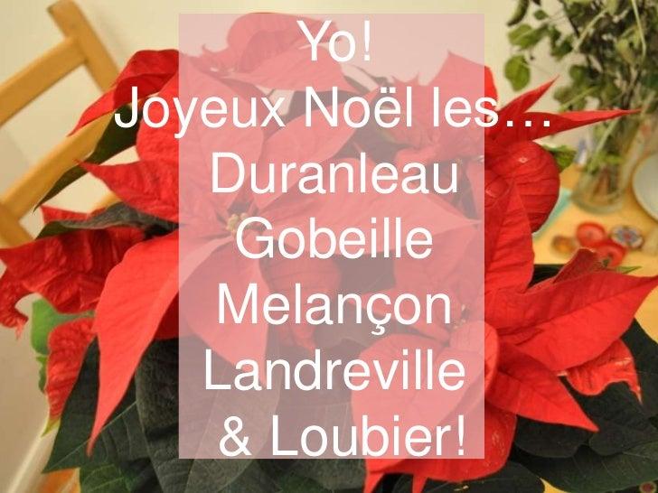 Yo!Joyeux Noël les…   Duranleau    Gobeille    Melançon   Landreville    & Loubier!