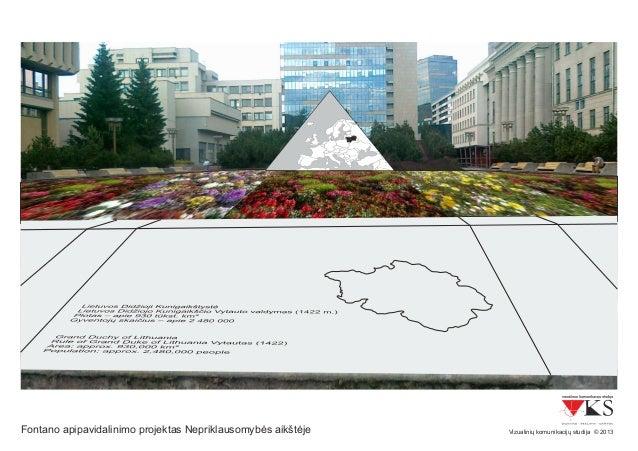 Fontano as Nepriklausomybapipavidalinimo projekt ės aikštėje Vizualinių komunikacijų studija © 2013