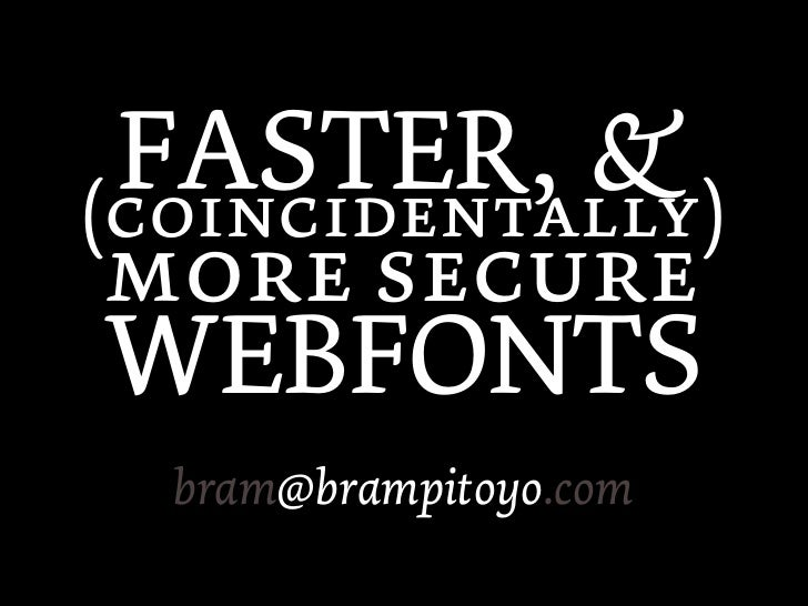 Faster, and (Coincidentally) More Secure Webfonts