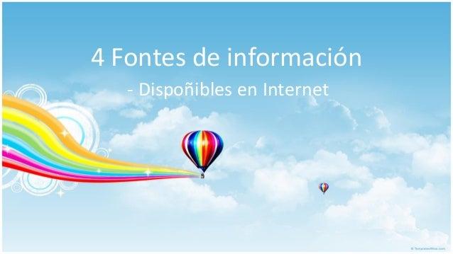 4 Fontes de información - Dispoñibles en Internet
