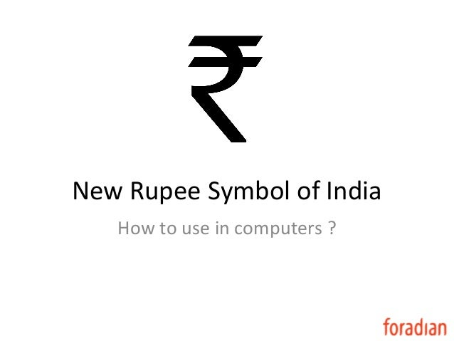 New Rupee Symbol of India   How to use in computers ?