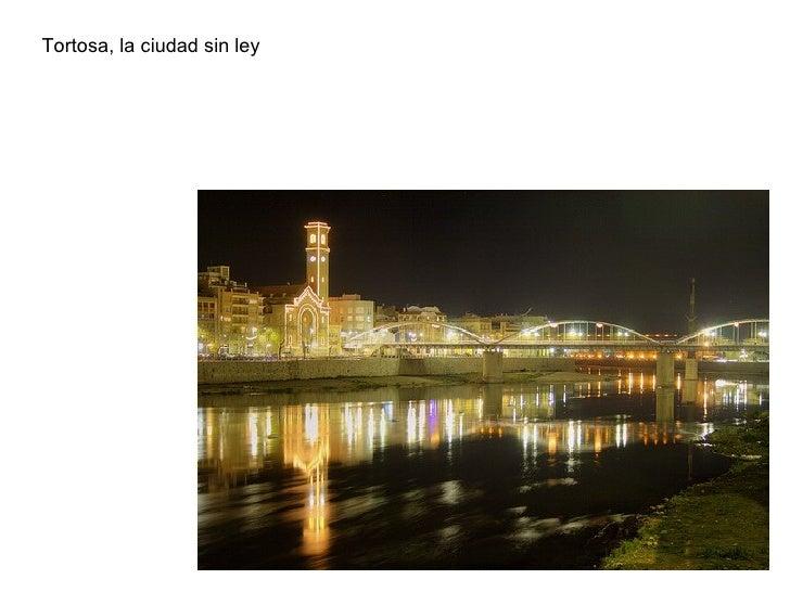 Tortosa, la ciudad sin ley