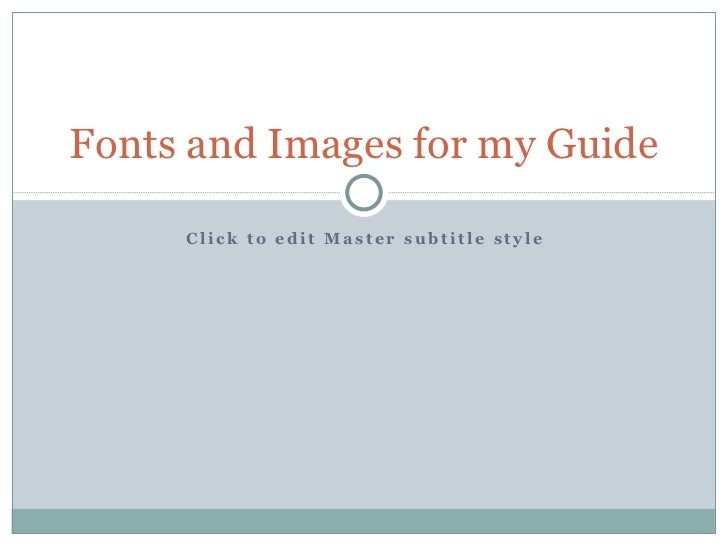 Fonts and images for my guide