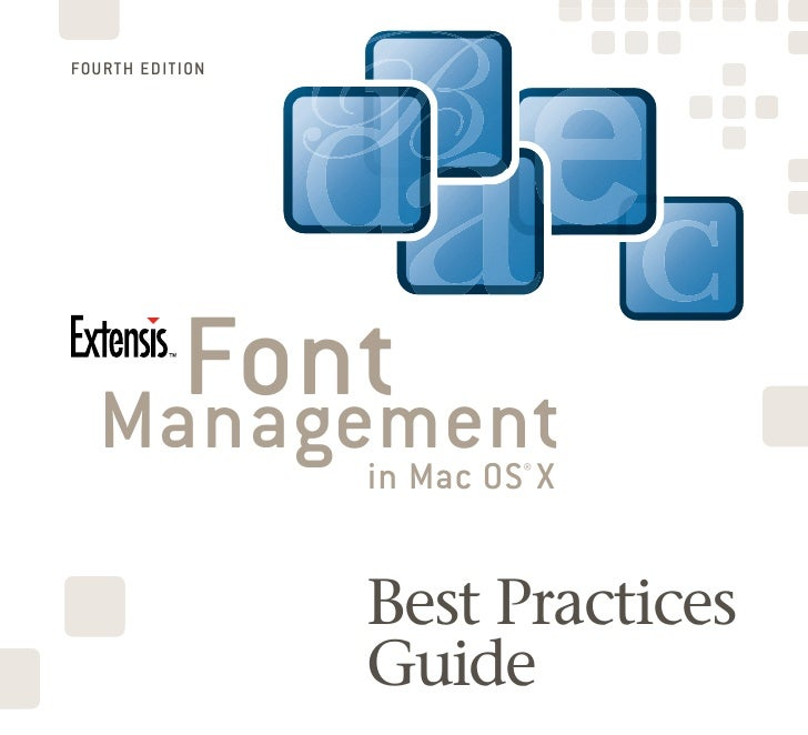 FOURTH EDITION         Font   Management     in Mac OS® X                    Best Practices                  Guide