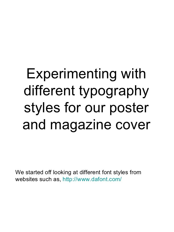Experimenting with different typography styles for our poster and magazine cover We started off looking at different font ...