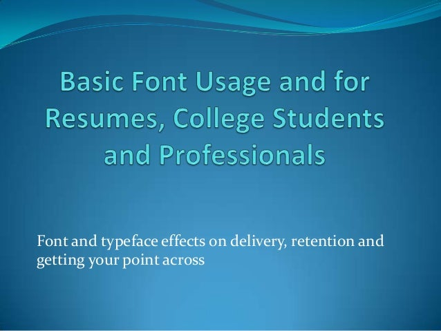 Font and typeface effects on delivery, retention and getting your point across