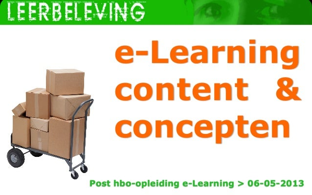 e-Learningcontent &conceptenPost hbo-opleiding e-Learning > 06-05-2013