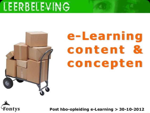 www.leerbeleving.nl       e-Learning       content &       conceptenPost hbo-opleiding e-Learning > 30-10-2012