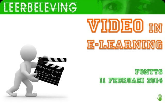www.leerbeleving.nl  Video in  e-Learning Fontys 11 februari 2014