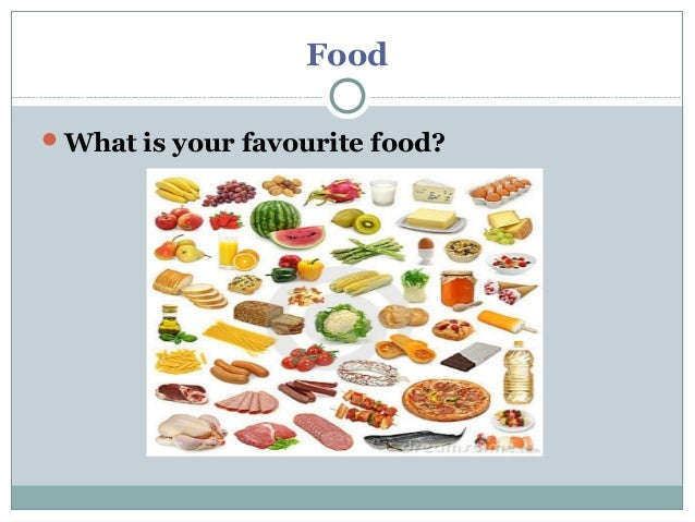 Food What is your favourite food?