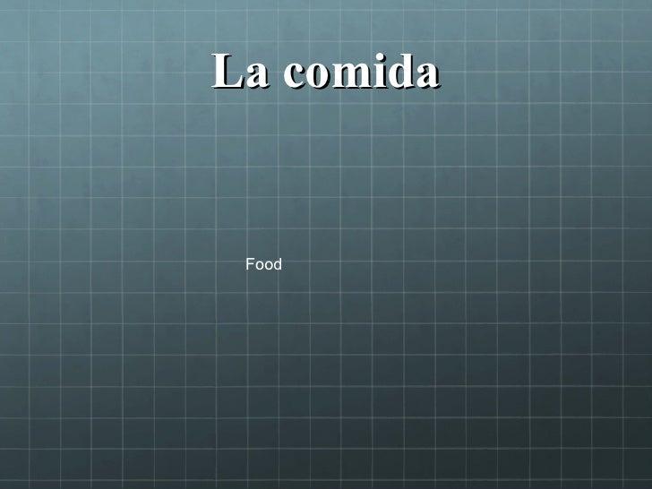 La comida Food
