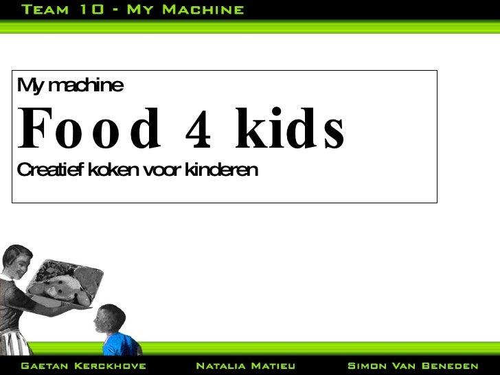 Food 4 kids Creatief koken met kinderen My machine Food 4 kids Creatief koken voor kinderen