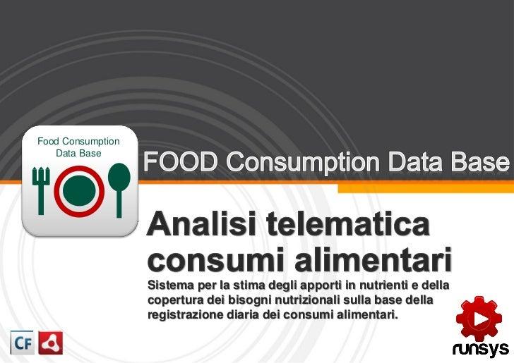 Food Consumption   Data Base                   Sistema per la stima degli apporti in nutrienti e della                   c...