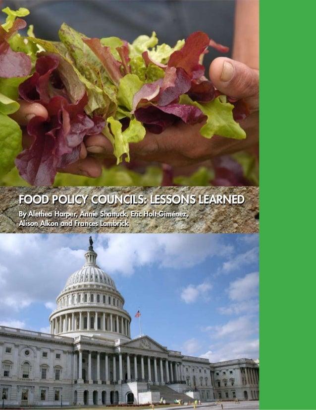FOOD POLICY COUNCILS: LESSONS LEARNEDBy Alethea Harper, Annie Shattuck, Eric Holt-Giménez,Alison Alkon and Frances Lambric...