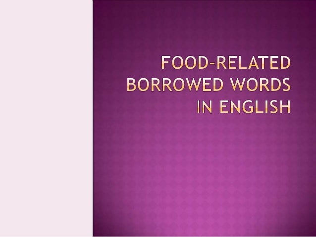Food related borrowed words in english