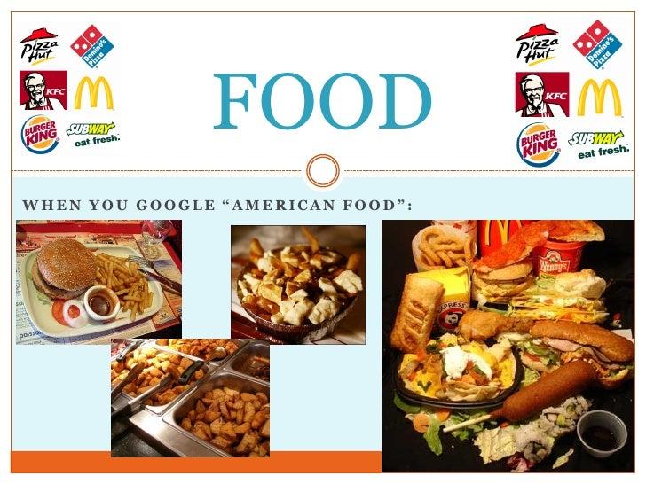 "FOOD WHEN YOU GOOGLE ""AMERICAN FOOD"":"