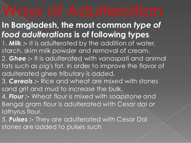 food adulteration in bangladesh Food adulteration essay sample adulteration of food with toxic chemicals harmful to health has reached an epidemic proportion in bangladesh the newspapers have dubbed it as the 'silent killer.
