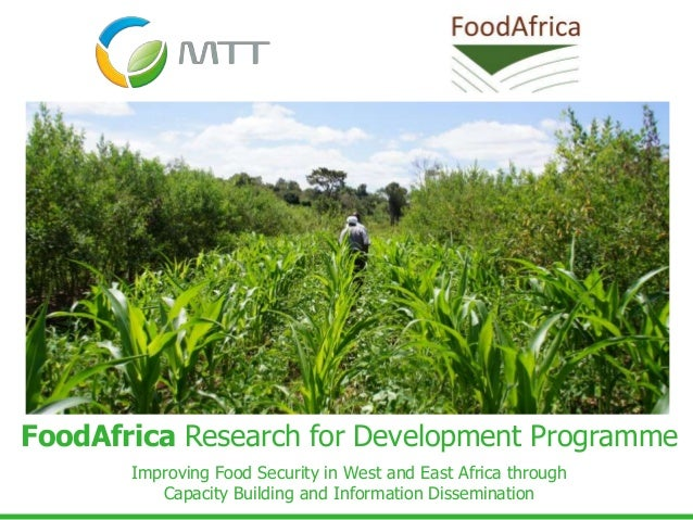 FoodAfrica Research for Development Programme Improving Food Security in West and East Africa through Capacity Building an...