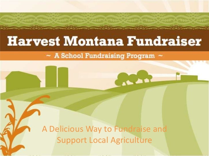 A Delicious Way to Fundraise and   Support Local Agriculture