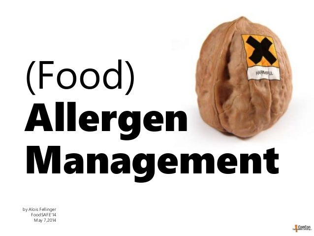 (Food) Allergen Management by Alois Fellinger FoodSAFE'14 May 7,2014