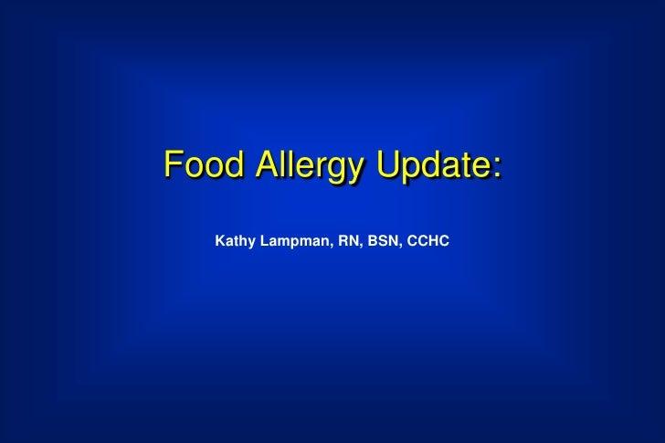 Food Allergy Update:   Kathy Lampman, RN, BSN, CCHC