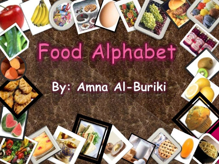 Food Alphabet<br />By: Amna Al-Buriki<br />