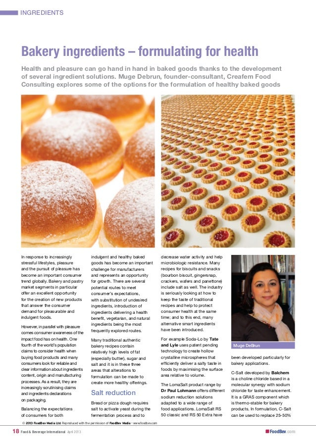 INGREDIENTS     Bakery ingredients – formulating for health     Health and pleasure can go hand in hand in baked goods tha...
