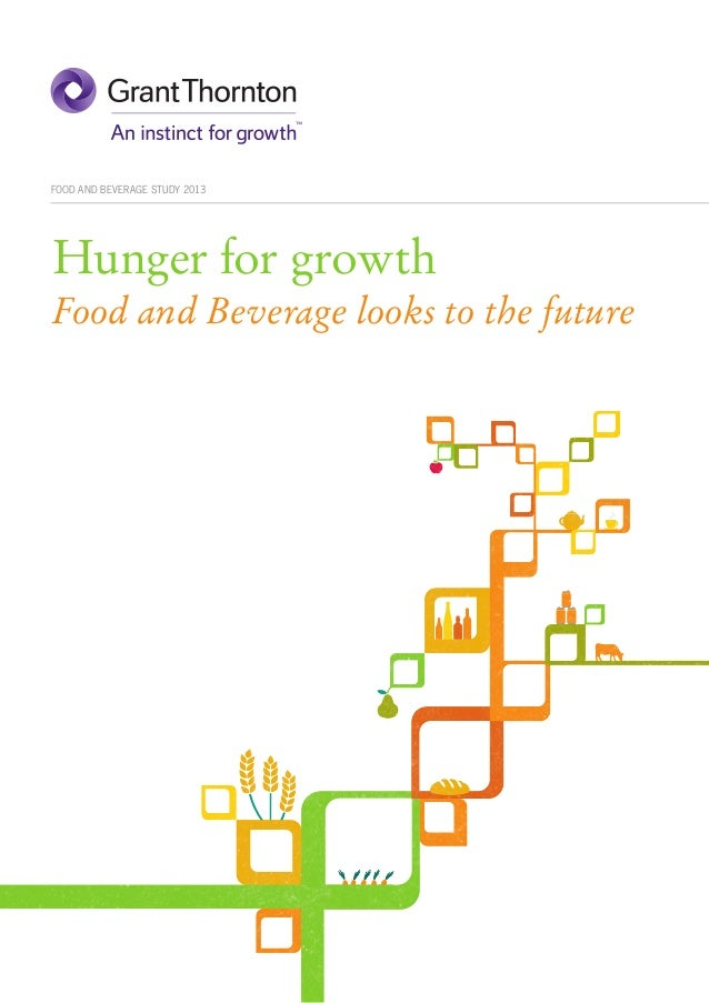FOOD AND BEVERAGE STUDY 2013  Hunger for growth Food and Beverage looks to the future