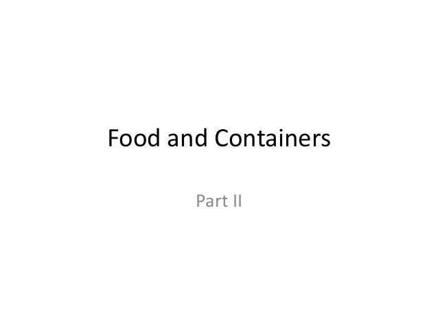 Food and Containers       Part II