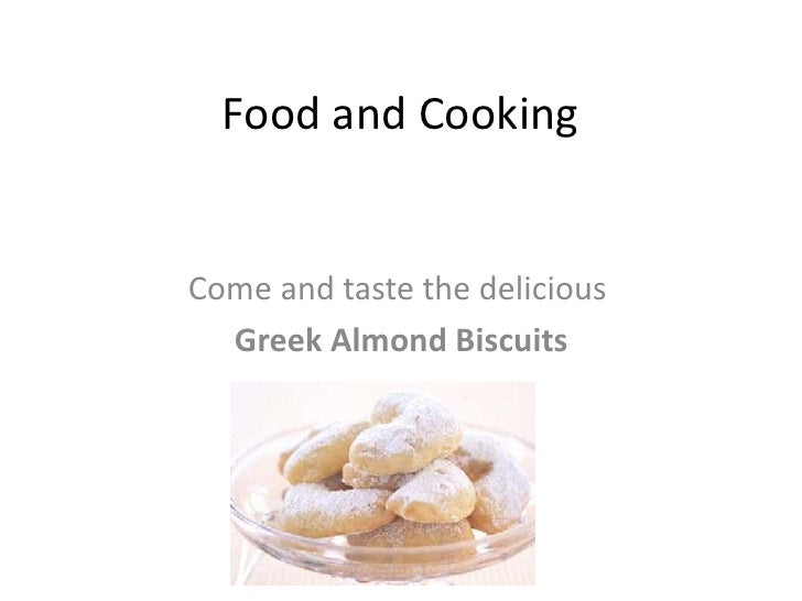 Food and CookingCome and taste the delicious  Greek Almond Biscuits