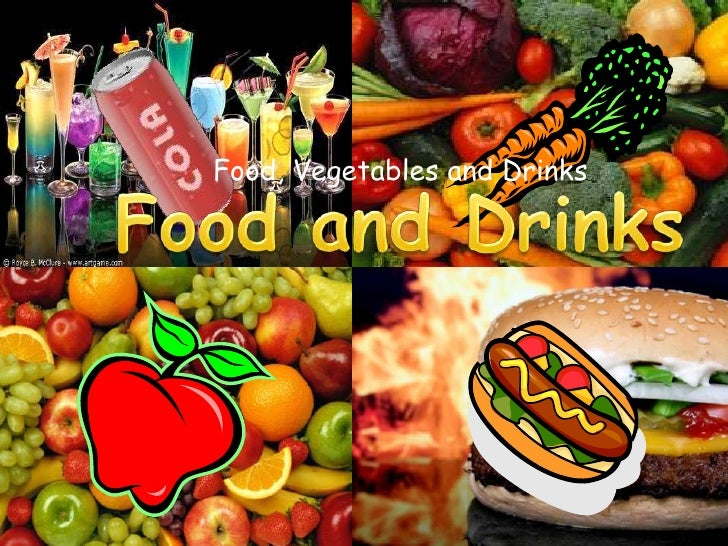Food, Vegetables and Drinks<br />Food and Drinks<br />