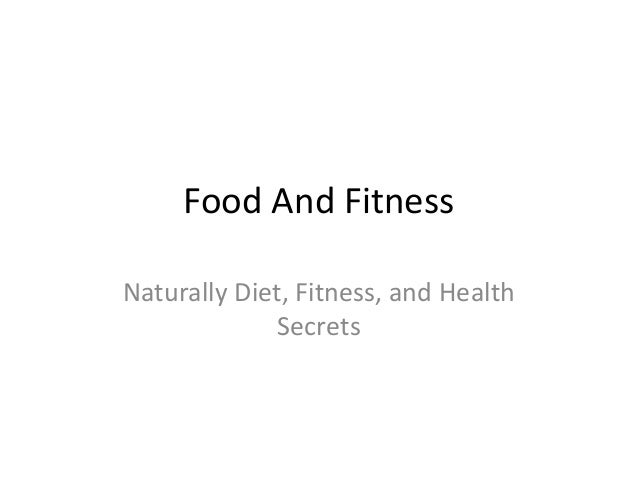Food And Fitness Naturally Diet, Fitness, and Health Secrets
