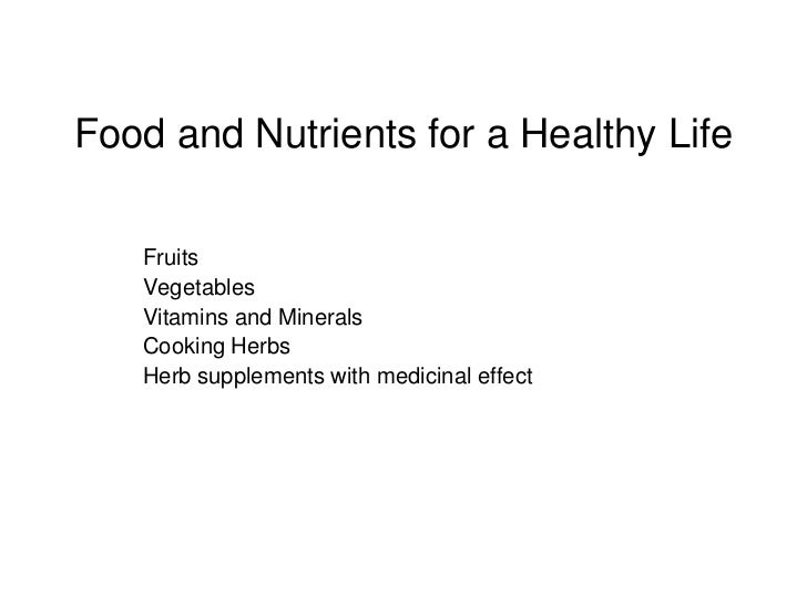 Food and Nutrients for a Healthy Life