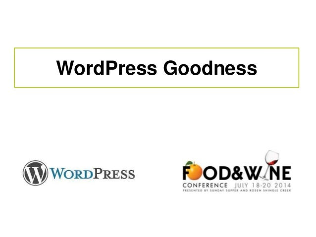 WordPress Goodness  for Food Bloggers: Food and Wine Conference 2014