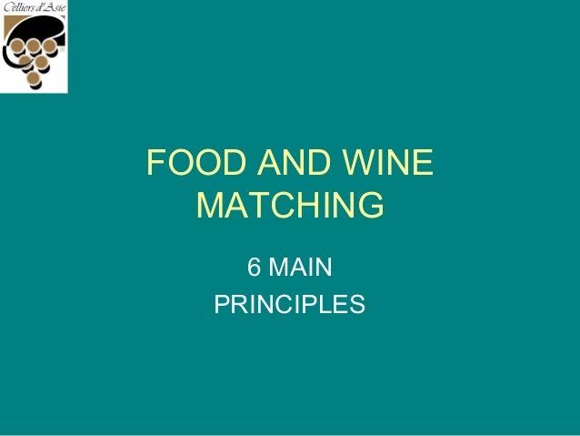 FOOD AND WINE MATCHING 6 MAIN PRINCIPLES