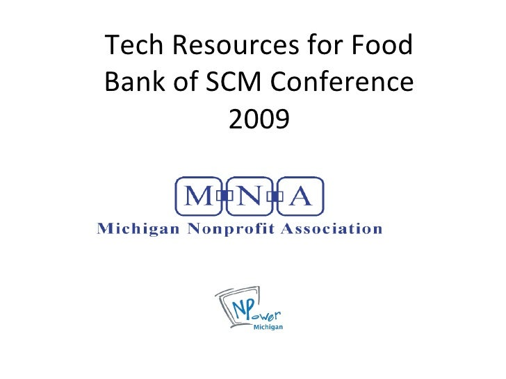 Tech Resources for Food Bank of SCM Conference 2009