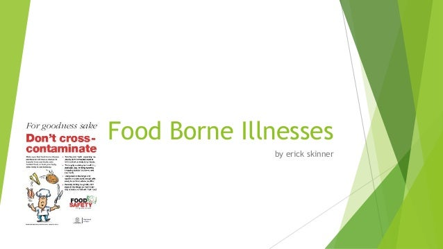 Food Borne Illnesses by erick skinner