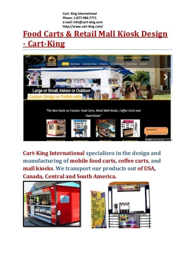 Cart- King International Phone: 1-877-986-7771 e-mail: info@cart-king.com http://www.cart-king.com/  Food Carts & Retail M...
