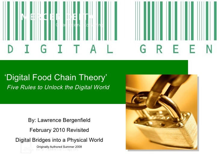 ' Digital Food Chain Theory'   Five Rules to Unlock the Digital World By: Lawrence Bergenfield February 2010 Revisited Dig...