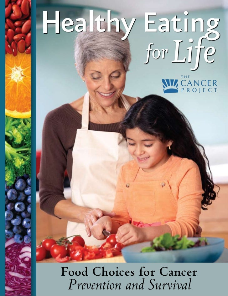 Healthy Eating        for Life Food Choices for Cancer  Prevention and Survival